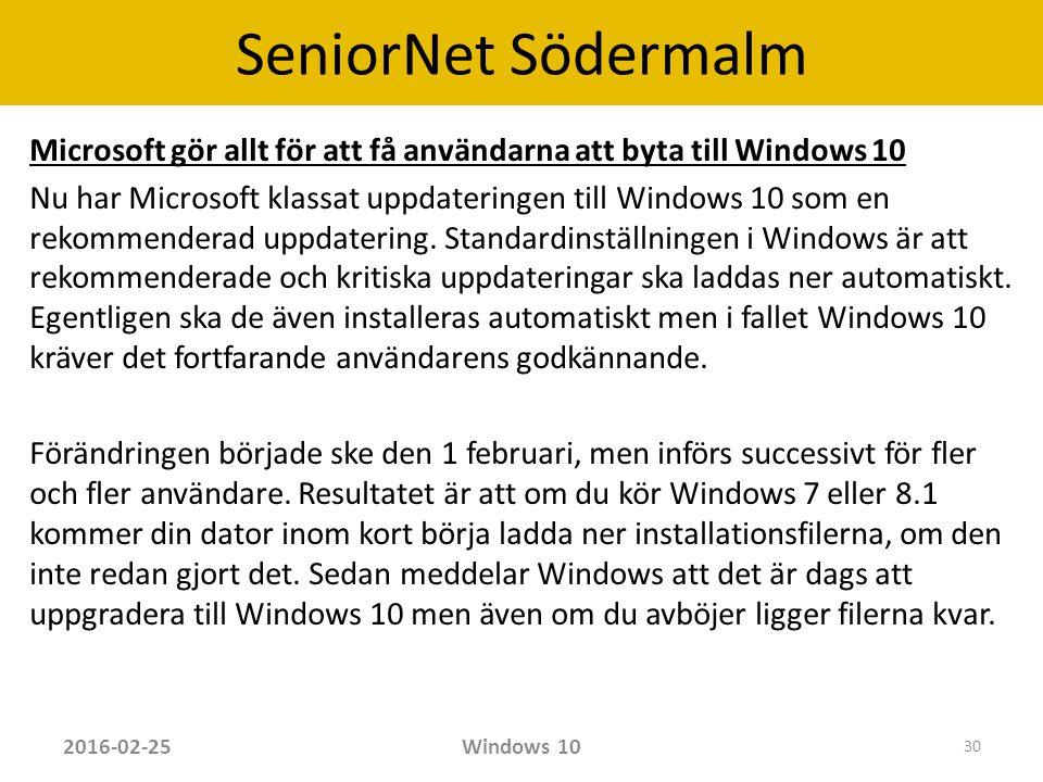 SeniorNet Södermalm Microsoft gör allt för att få användarna att byta till Windows 10 Nu har Microsoft klassat uppdateringen till Windows 10 som en rekommenderad uppdatering.