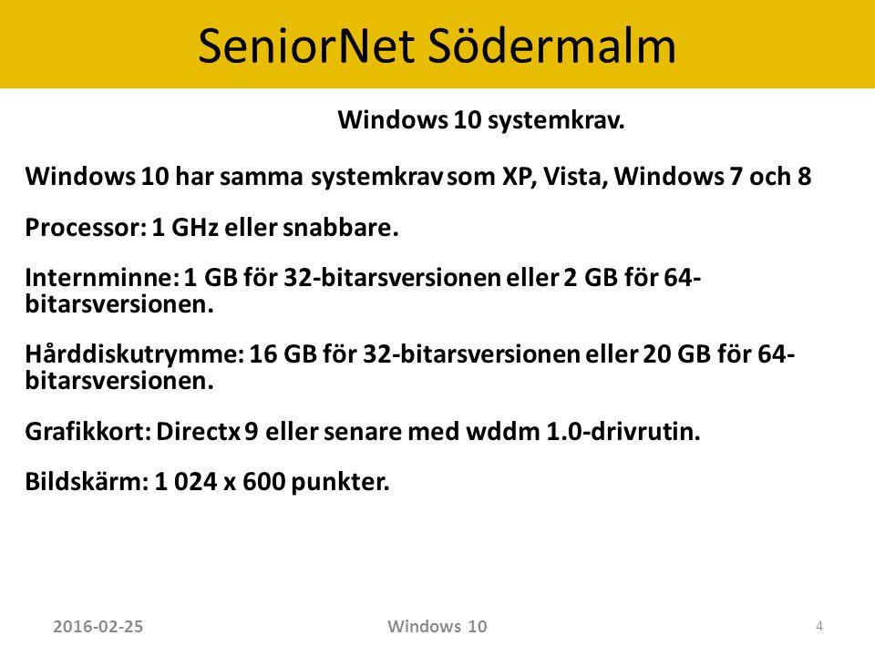 SeniorNet Södermalm Startmenyn har f yra kommandofält för: Utforskaren Inställningar Stänga av datorn Alla appar 2016-02-25Windows 10 15