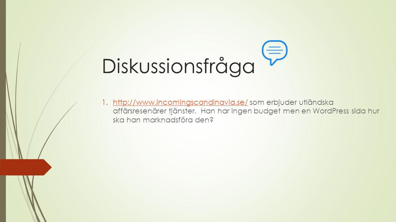 Diskussionsfråga 1.http://www.incomingscandinavia.se/ som erbjuder utländska affärsresenärer tjänster.