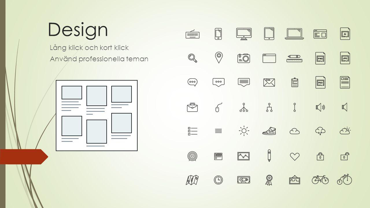 Design Lång klick och kort klick Använd professionella teman