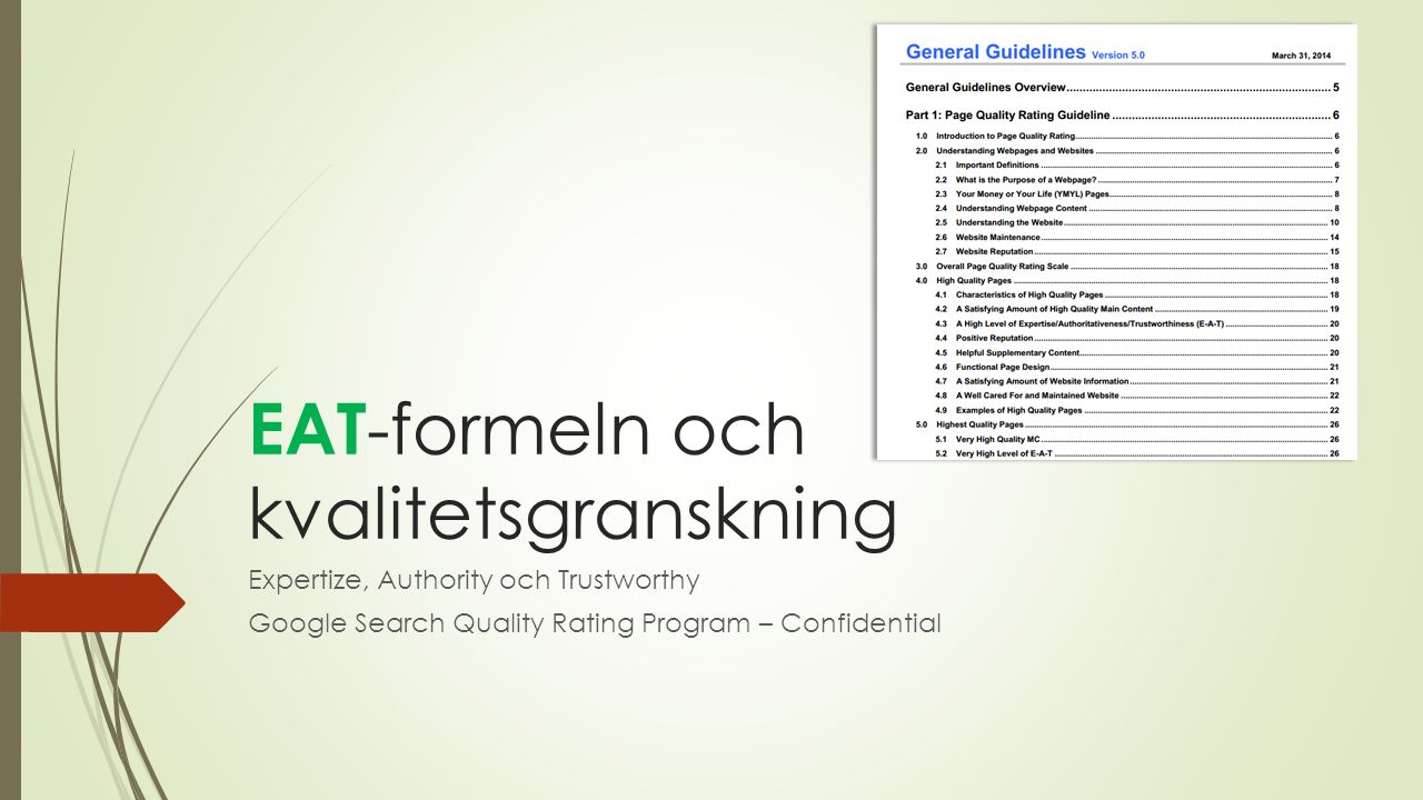 EAT -formeln och kvalitetsgranskning Expertize, Authority och Trustworthy Google Search Quality Rating Program – Confidential