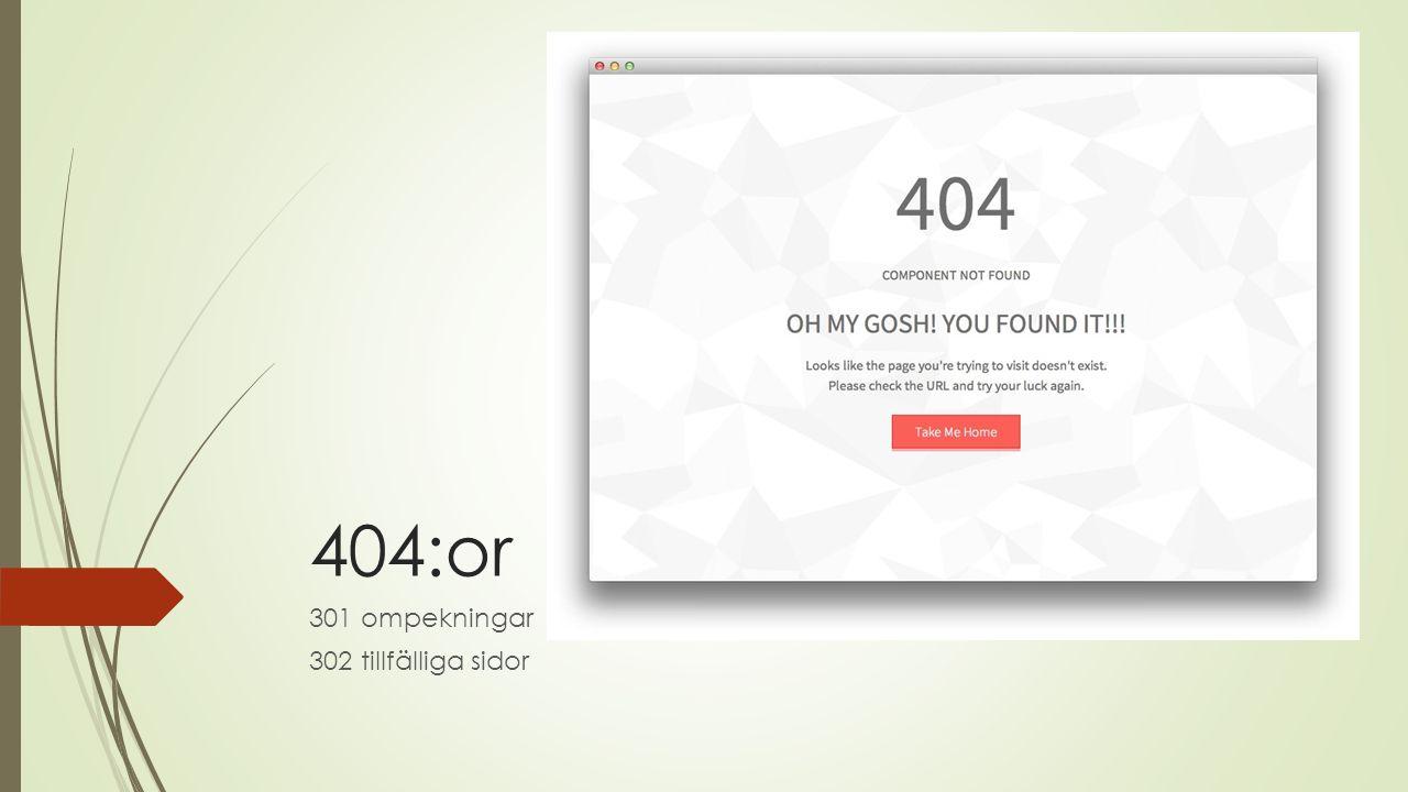 404:or 301 ompekningar 302 tillfälliga sidor