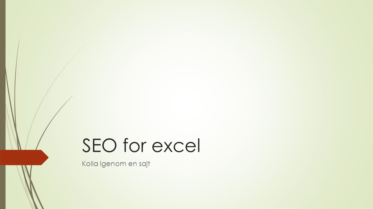 SEO for excel Kolla igenom en sajt