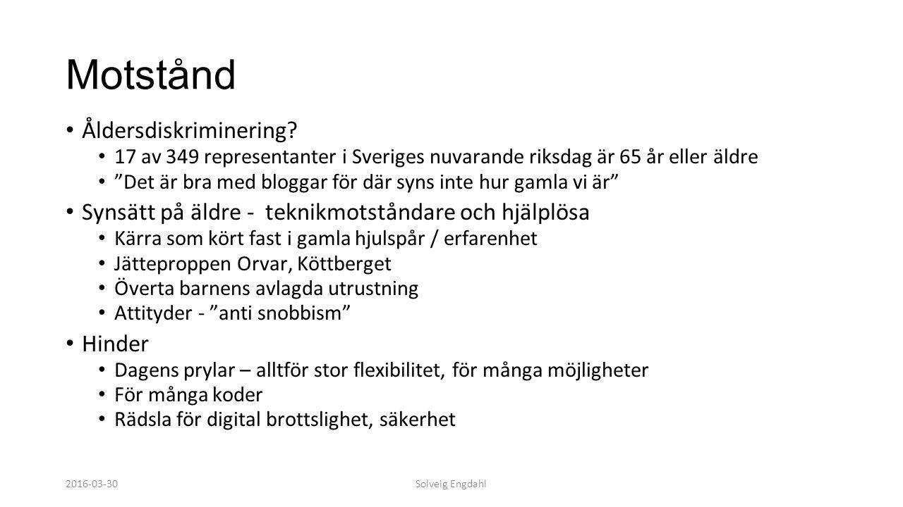"""Solveig Engdahl Motstånd Åldersdiskriminering? 17 av 349 representanter i Sveriges nuvarande riksdag är 65 år eller äldre """"Det är bra med bloggar för"""