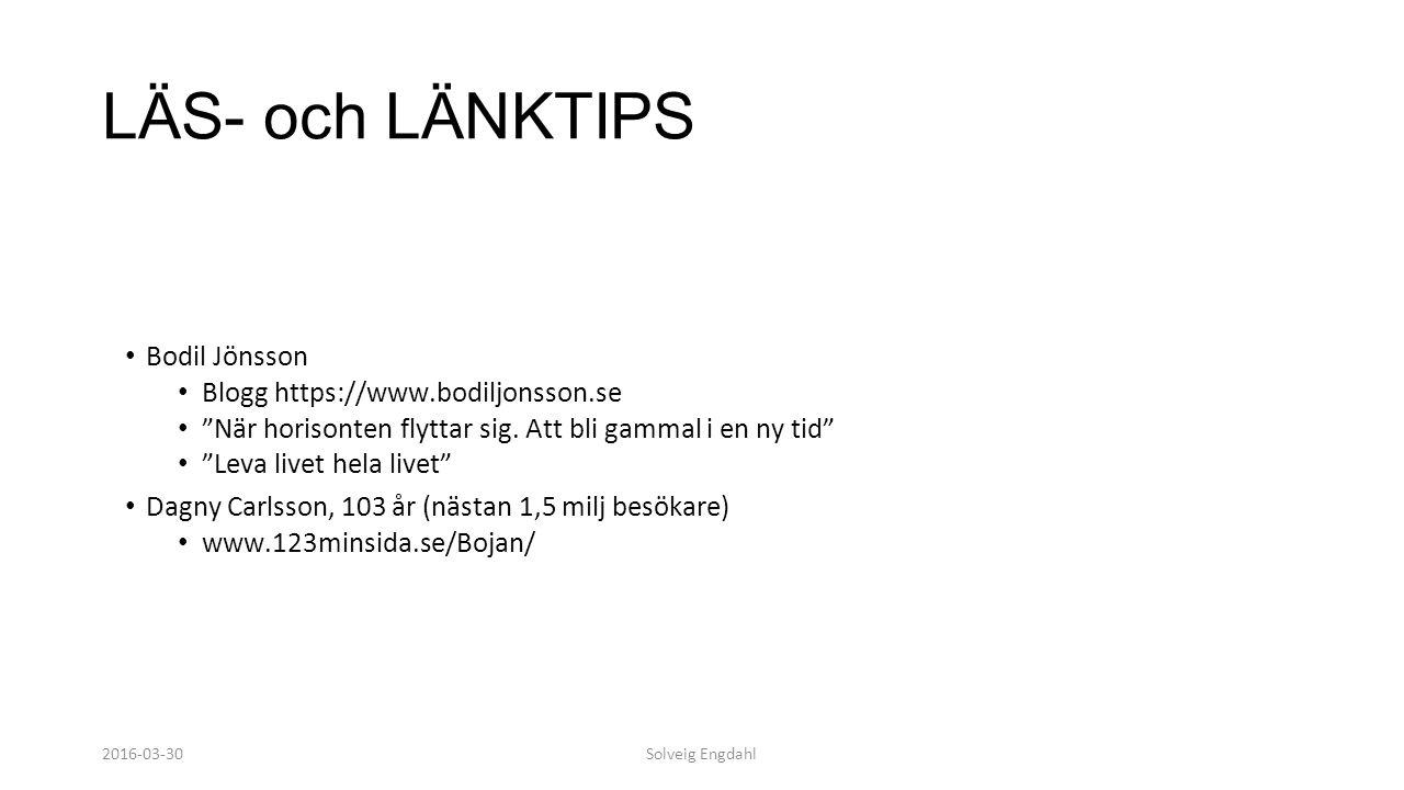 Solveig Engdahl LÄS- och LÄNKTIPS Bodil Jönsson Blogg https://www.bodiljonsson.se När horisonten flyttar sig.