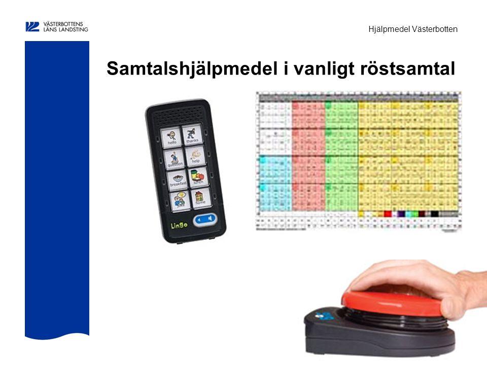 Hjälpmedel Västerbotten Samtalshjälpmedel i vanligt röstsamtal