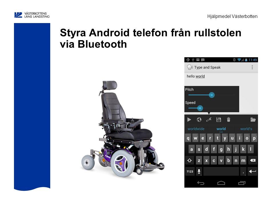 Hjälpmedel Västerbotten Styra Android telefon från rullstolen via Bluetooth