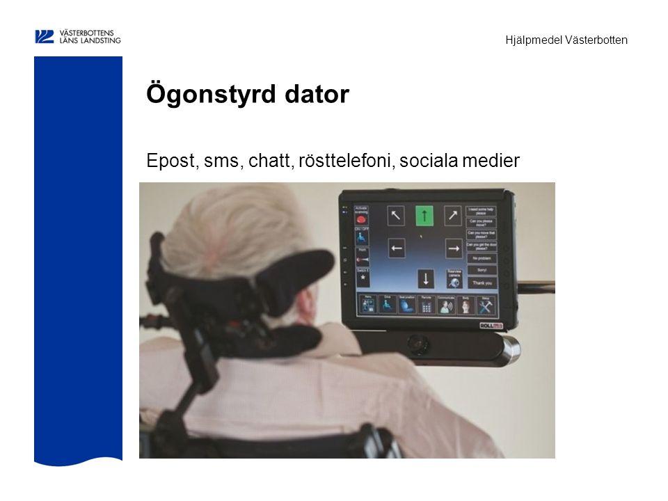 Hjälpmedel Västerbotten Ögonstyrd dator Epost, sms, chatt, rösttelefoni, sociala medier