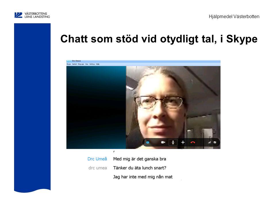Hjälpmedel Västerbotten Chatt som stöd vid otydligt tal, i Skype