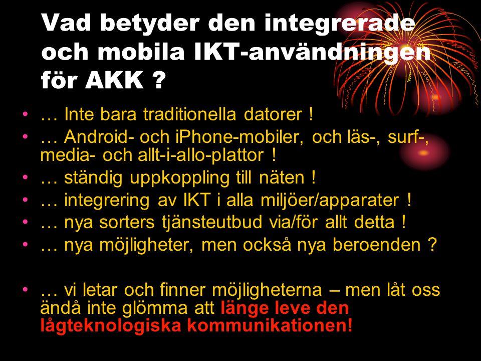 Vad betyder den integrerade och mobila IKT-användningen för AKK .