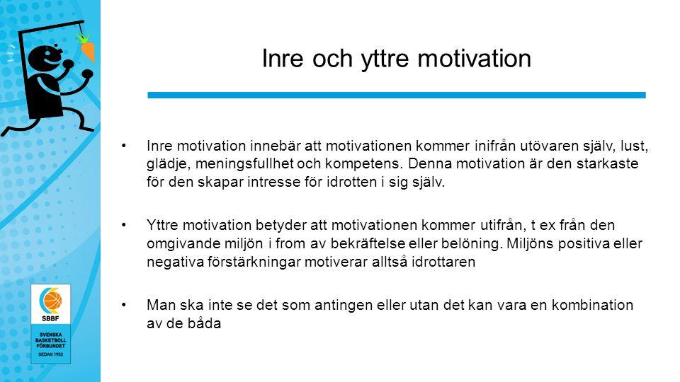Inre och yttre motivation Inre motivation innebär att motivationen kommer inifrån utövaren själv, lust, glädje, meningsfullhet och kompetens.