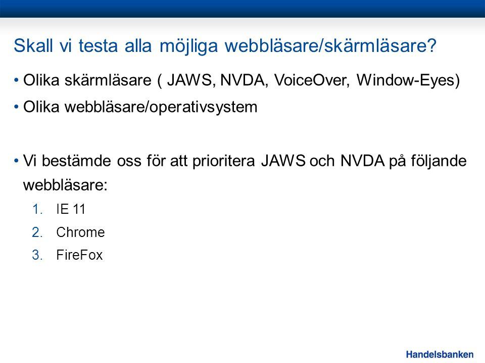 Skall vi testa alla möjliga webbläsare/skärmläsare.