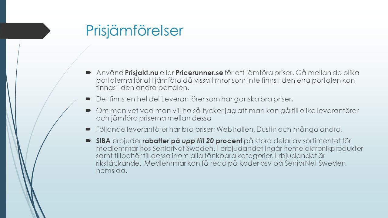Prisjämförelser  Använd Prisjakt.nu eller Pricerunner.se för att jämföra priser. Gå mellan de olika portalerna för att jämföra då vissa firmor som in