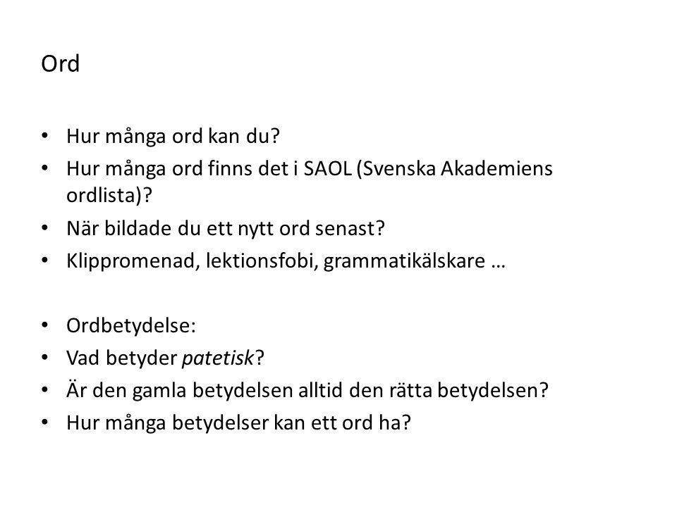 Ord Hur många ord kan du. Hur många ord finns det i SAOL (Svenska Akademiens ordlista).