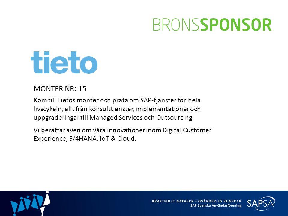 MONTER NR: 15 Kom till Tietos monter och prata om SAP-tjänster för hela livscykeln, allt från konsulttjänster, implementationer och uppgraderingar till Managed Services och Outsourcing.