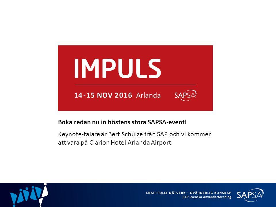 Boka redan nu in höstens stora SAPSA-event.