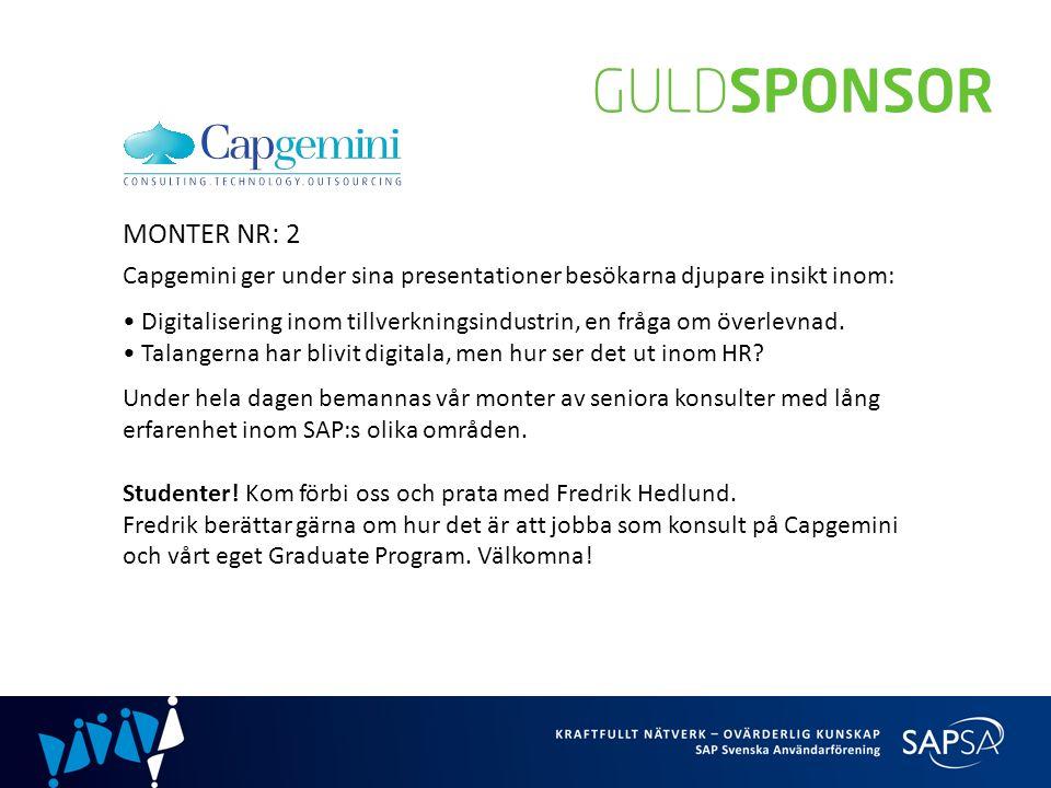 MONTER NR: 2 Capgemini ger under sina presentationer besökarna djupare insikt inom: Digitalisering inom tillverkningsindustrin, en fråga om överlevnad.