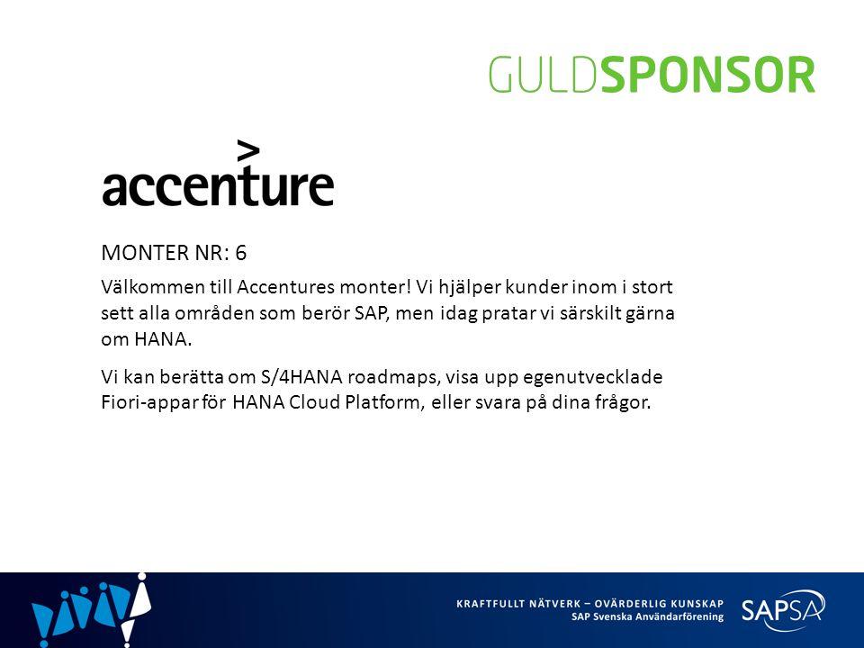 MONTER NR: 6 Välkommen till Accentures monter.