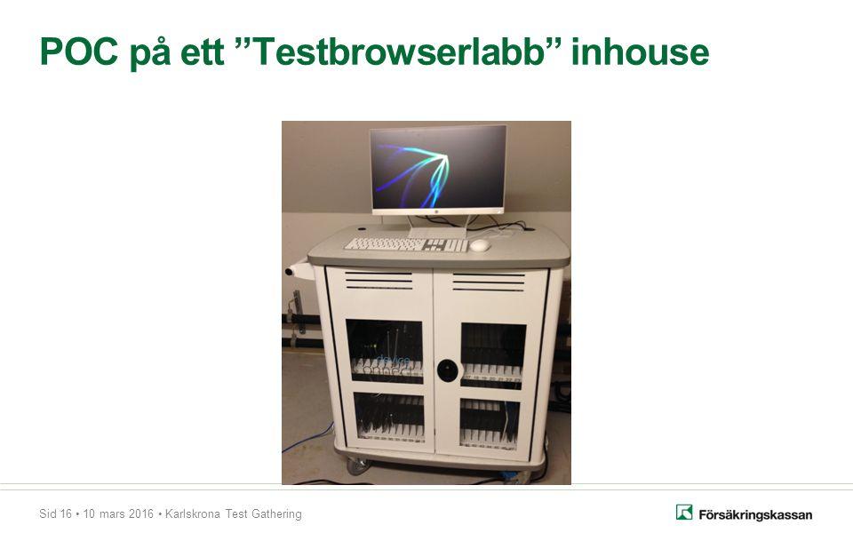 Sid 16 10 mars 2016 Karlskrona Test Gathering POC på ett Testbrowserlabb inhouse