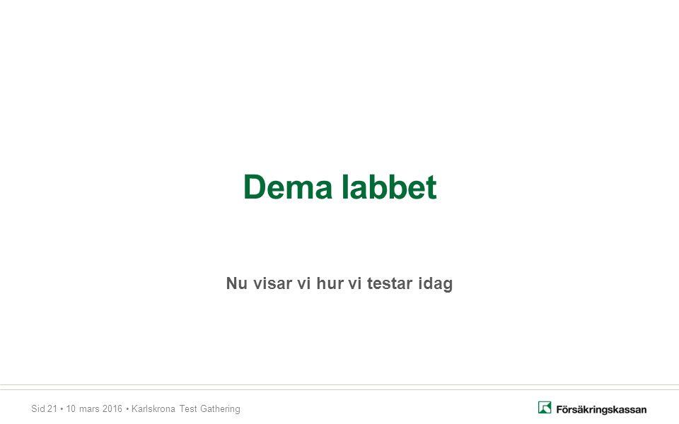 Sid 21 10 mars 2016 Karlskrona Test Gathering Dema labbet Nu visar vi hur vi testar idag