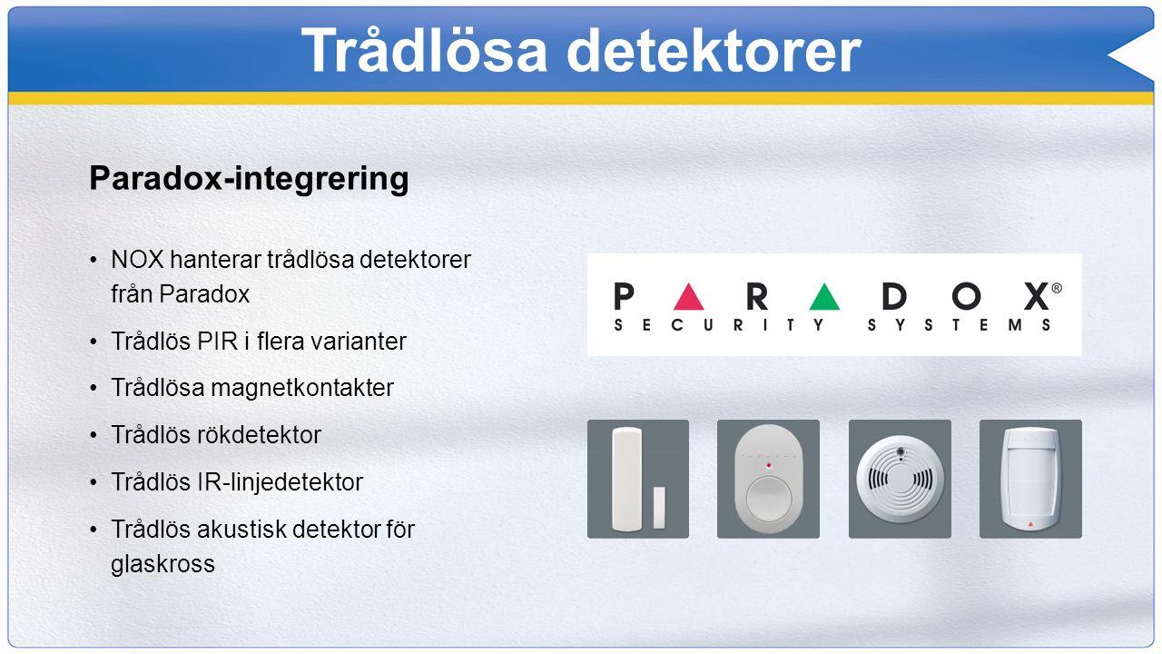 Trådlösa detektorer Paradox-integrering NOX hanterar trådlösa detektorer från Paradox Trådlös PIR i flera varianter Trådlösa magnetkontakter Trådlös r