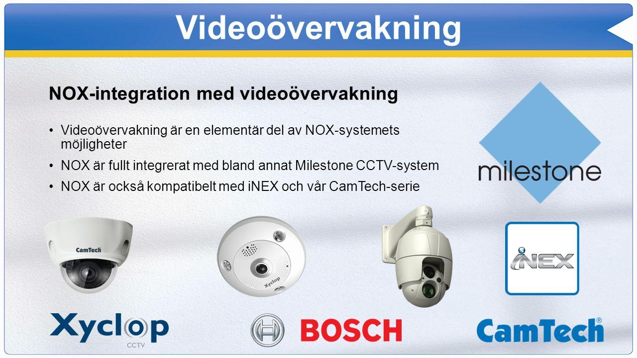 Videoövervakning NOX-integration med videoövervakning Videoövervakning är en elementär del av NOX-systemets möjligheter NOX är fullt integrerat med bl