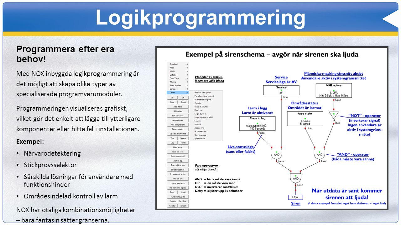 Logikprogrammering Programmera efter era behov! Med NOX inbyggda logikprogrammering är det möjligt att skapa olika typer av specialiserade programvaru