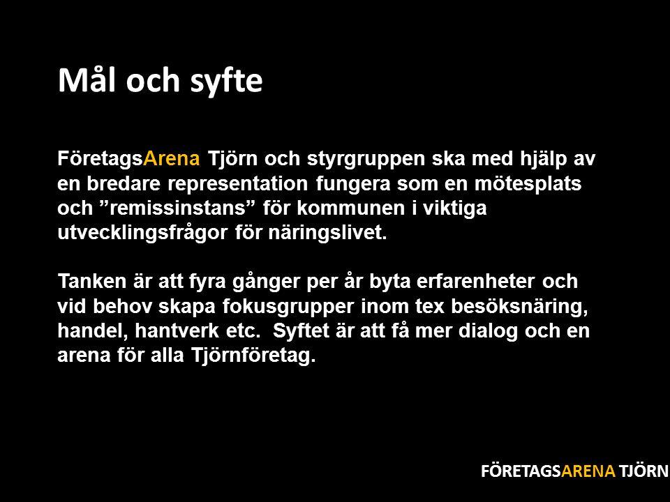 """Möjligheternas ö Mål och syfte FöretagsArena Tjörn och styrgruppen ska med hjälp av en bredare representation fungera som en mötesplats och """"remissins"""