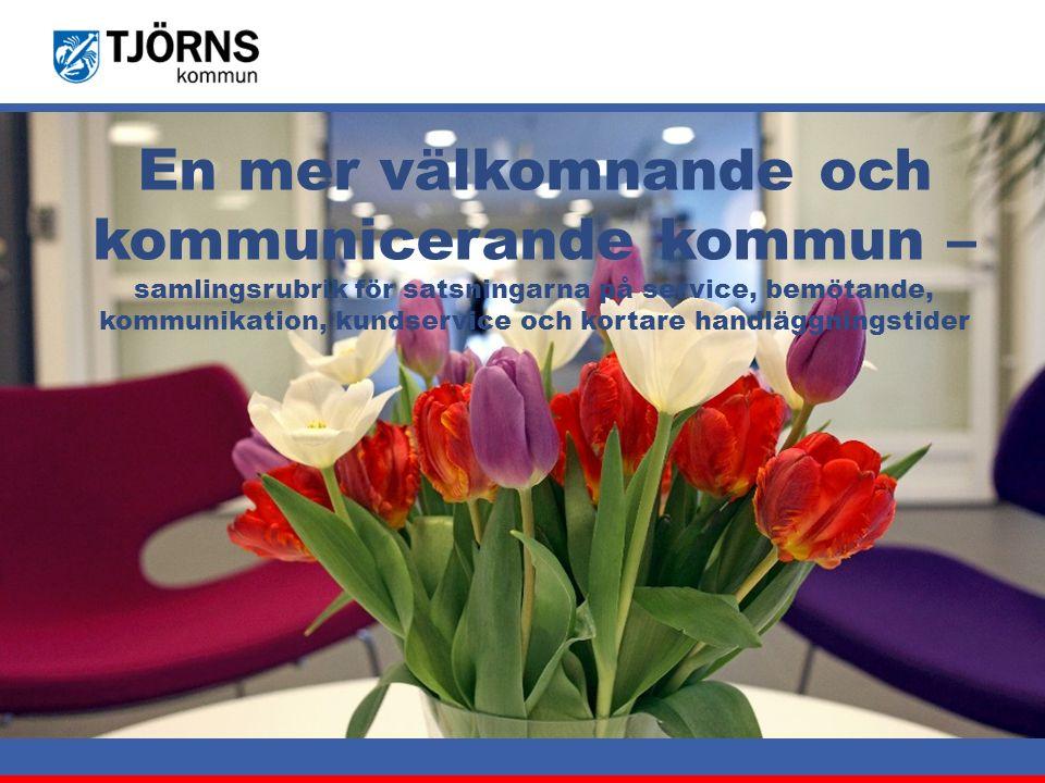 Möjligheternas ö En mer välkomnande och kommunicerande kommun – samlingsrubrik för satsningarna på service, bemötande, kommunikation, kundservice och