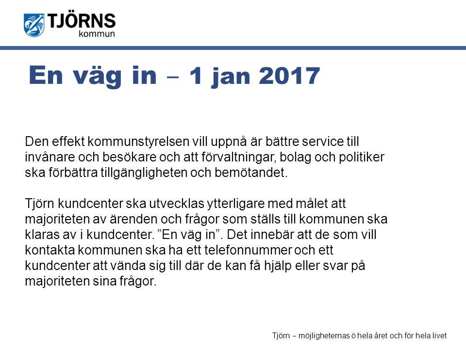 Möjligheternas ö En väg in ‒ 1 jan 2017 Den effekt kommunstyrelsen vill uppnå är bättre service till invånare och besökare och att förvaltningar, bola
