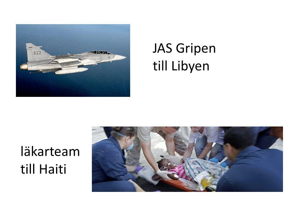 läkarteam till Haiti JAS Gripen till Libyen