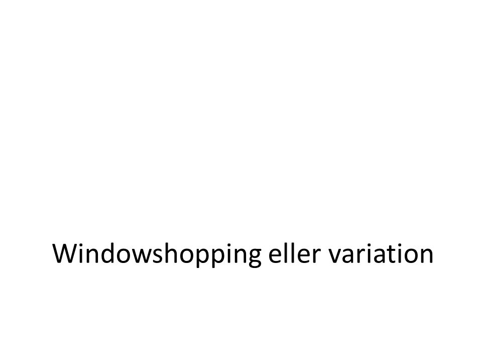 Windowshopping eller variation
