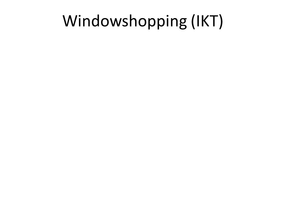 Windowshopping (IKT)