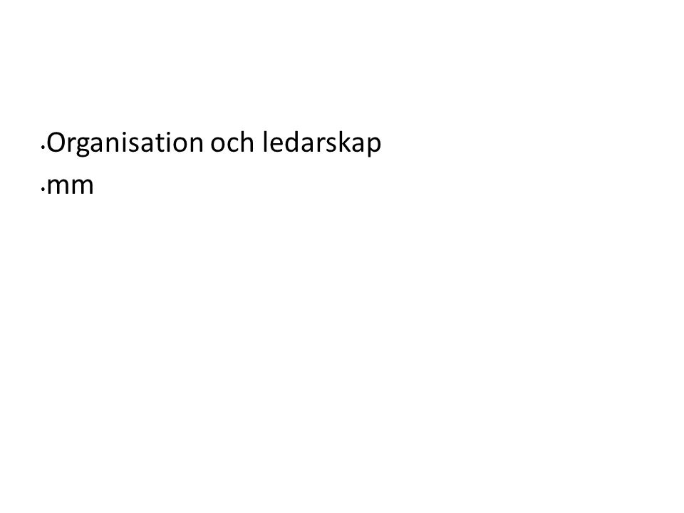 Organisation och ledarskap mm
