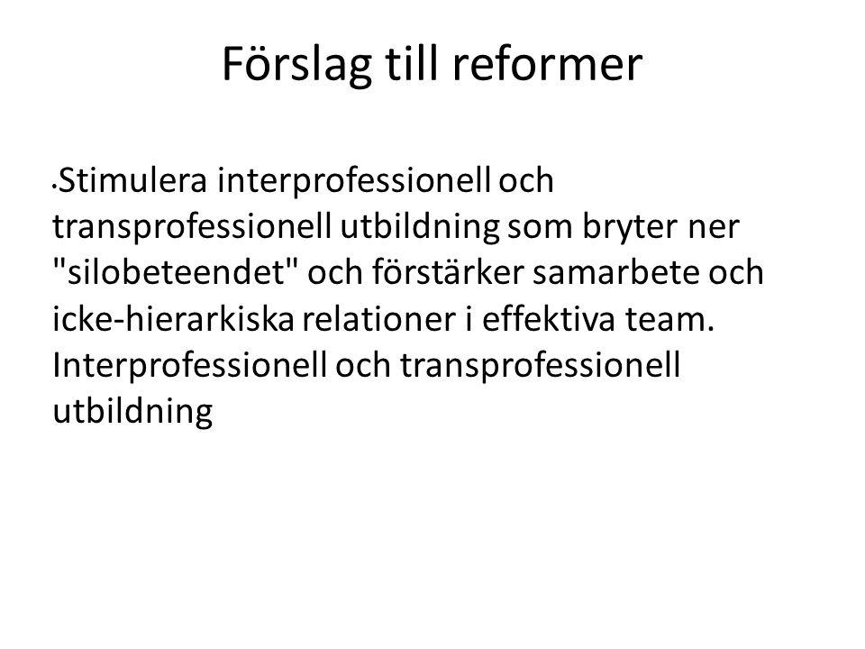 Stimulera interprofessionell och transprofessionell utbildning som bryter ner silobeteendet och förstärker samarbete och icke-hierarkiska relationer i effektiva team.