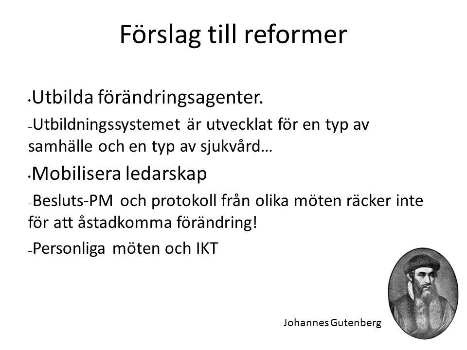 Förslag till reformer Utbilda förändringsagenter.