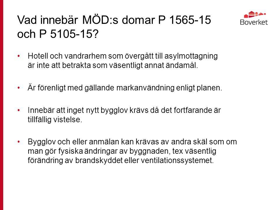 Vad innebär MÖD:s domar P 1565-15 och P 5105-15.