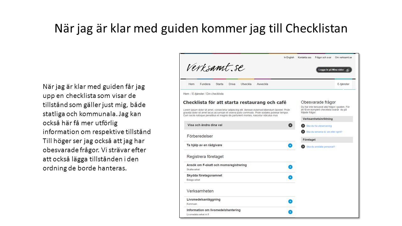 När jag är klar med guiden kommer jag till Checklistan När jag är klar med guiden får jag upp en checklista som visar de tillstånd som gäller just mig, både statliga och kommunala.