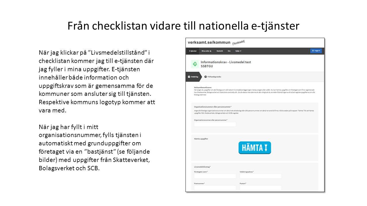 """Från checklistan vidare till nationella e-tjänster När jag klickar på """"Livsmedelstillstånd"""" i checklistan kommer jag till e-tjänsten där jag fyller i"""