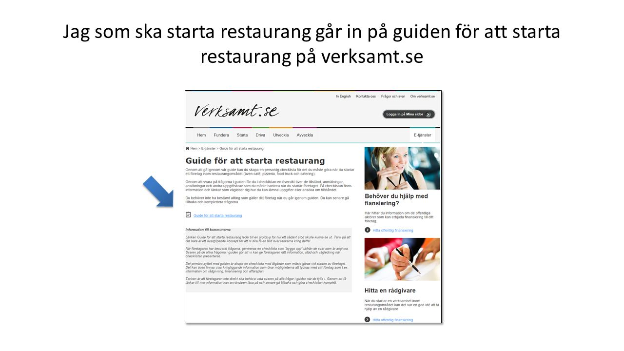 Jag som ska starta restaurang går in på guiden för att starta restaurang på verksamt.se