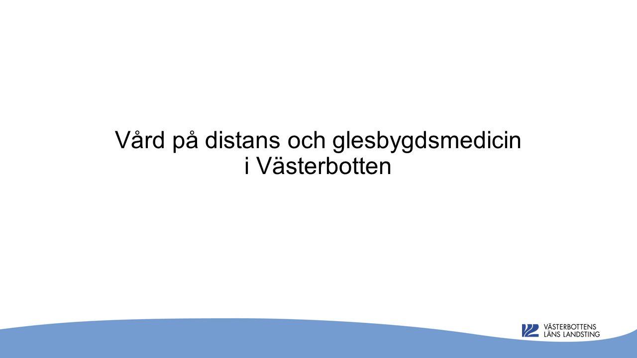 Vård på distans och glesbygdsmedicin i Västerbotten