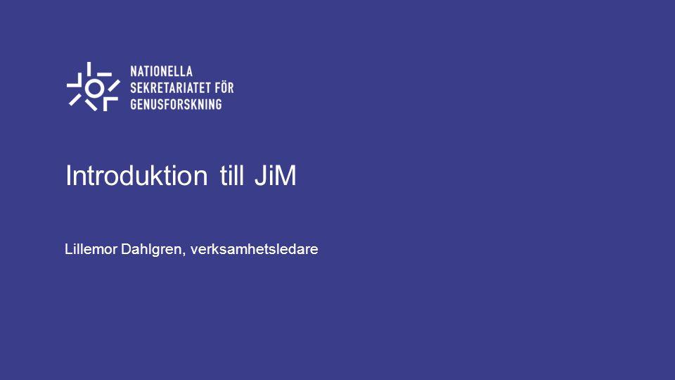 Introduktion till JiM Lillemor Dahlgren, verksamhetsledare