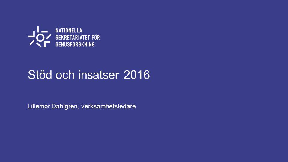 Stöd och insatser 2016 Lillemor Dahlgren, verksamhetsledare