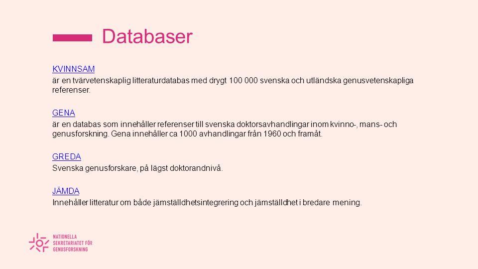 Databaser KVINNSAM är en tvärvetenskaplig litteraturdatabas med drygt 100 000 svenska och utländska genusvetenskapliga referenser.