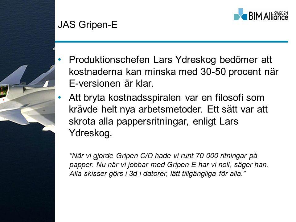 JAS Gripen-E Produktionschefen Lars Ydreskog bedömer att kostnaderna kan minska med 30-50 procent när E-versionen är klar. Att bryta kostnadsspiralen