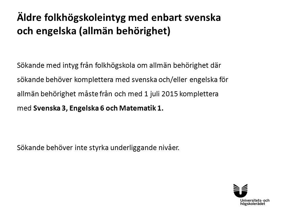 Gymnasiet och Komvux Skärpta krav för sökande med avgångsbetyg och slutbetyg från och med 1 januari 2017 Sista dag för prövning i gamla kurser 30 juni 2016 Sista dag att utfärda slutbetyg för komvux 1 januari 2017