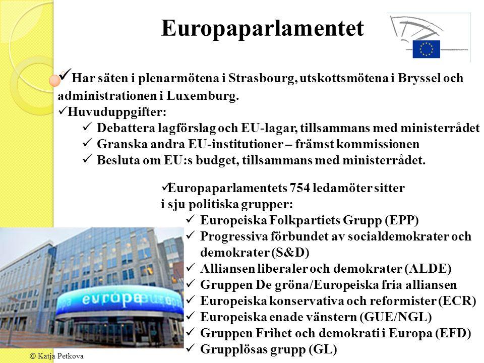 © Katja Petkova Har säten i plenarmötena i Strasbourg, utskottsmötena i Bryssel och administrationen i Luxemburg.