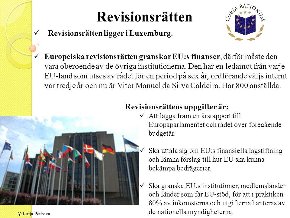 © Katja Petkova Revisionsrätten ligger i Luxemburg.