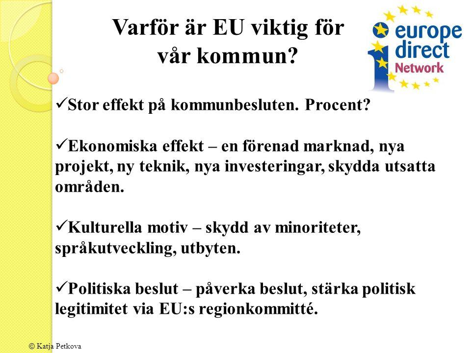 © Katja Petkova Varför är EU viktig för vår kommun.