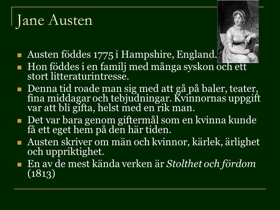 Jane Austen Austen föddes 1775 i Hampshire, England.